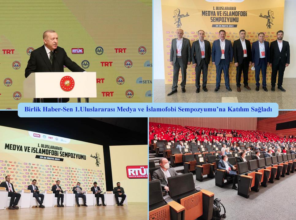 Birlik Haber-Sen 1. Uluslararası Medya ve İslamofobi Sempozyumu'na Katılım Sağladı