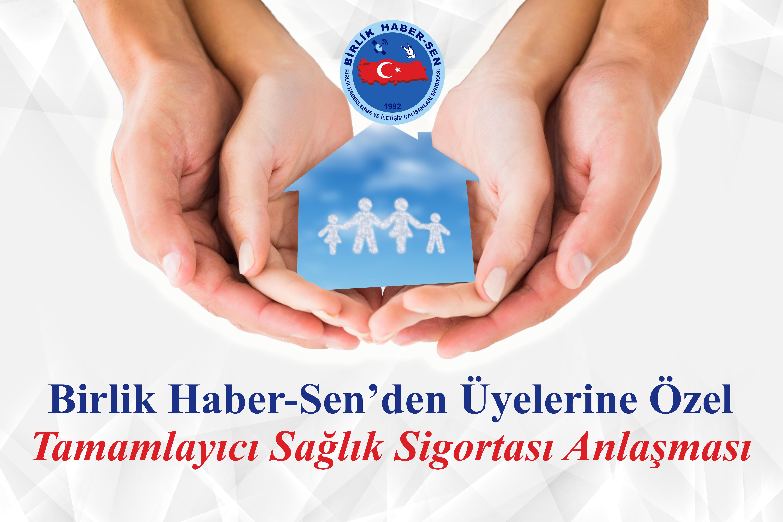 Birlik Haber-Sen'den Üyelerine Özel Tamamlayıcı Sağlık Sigortası Antlaşması