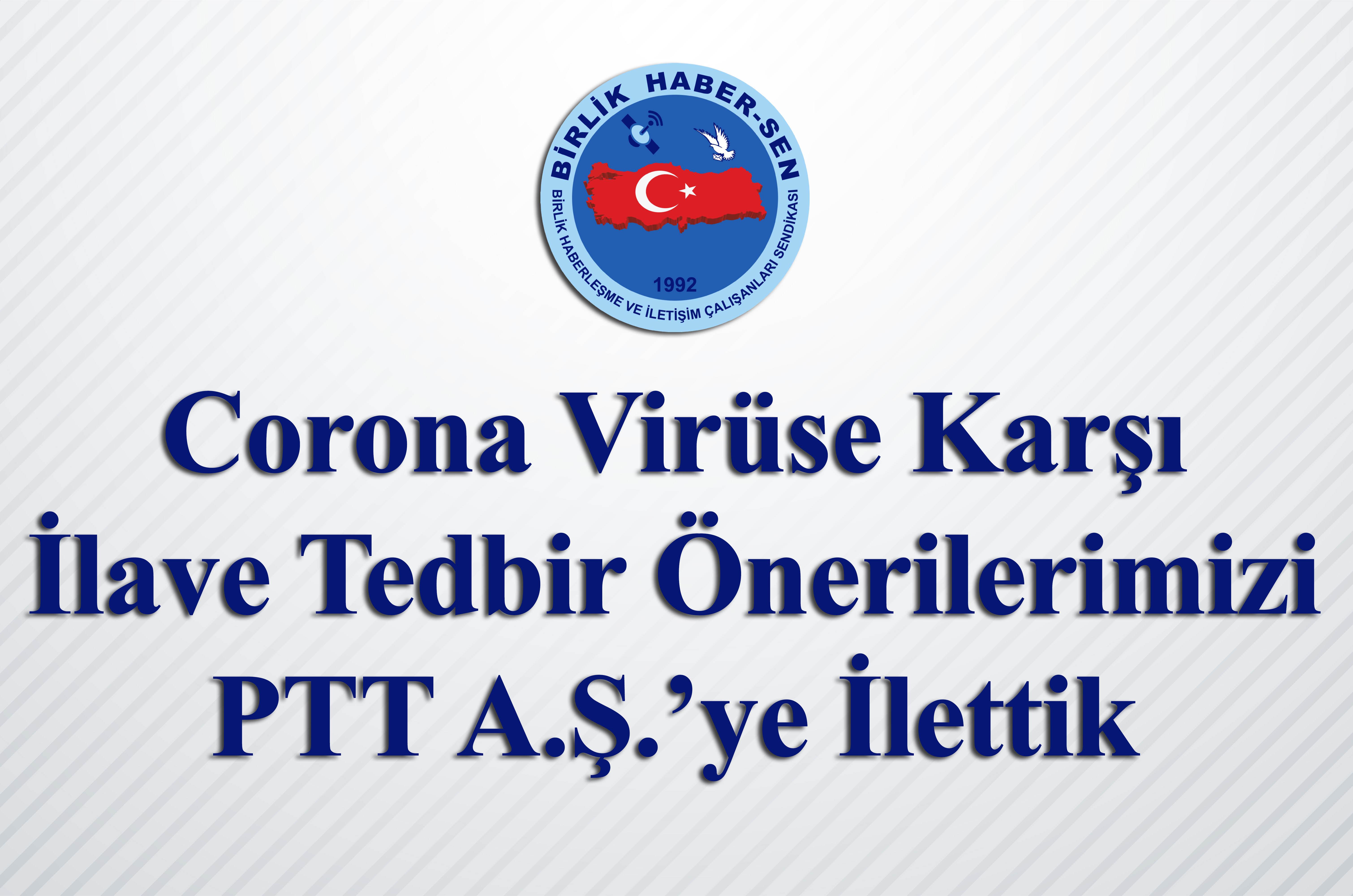 Corona Virüse Karşı İlave Tedbir Önerilerimizi PTT A.Ş.'ye İlettik