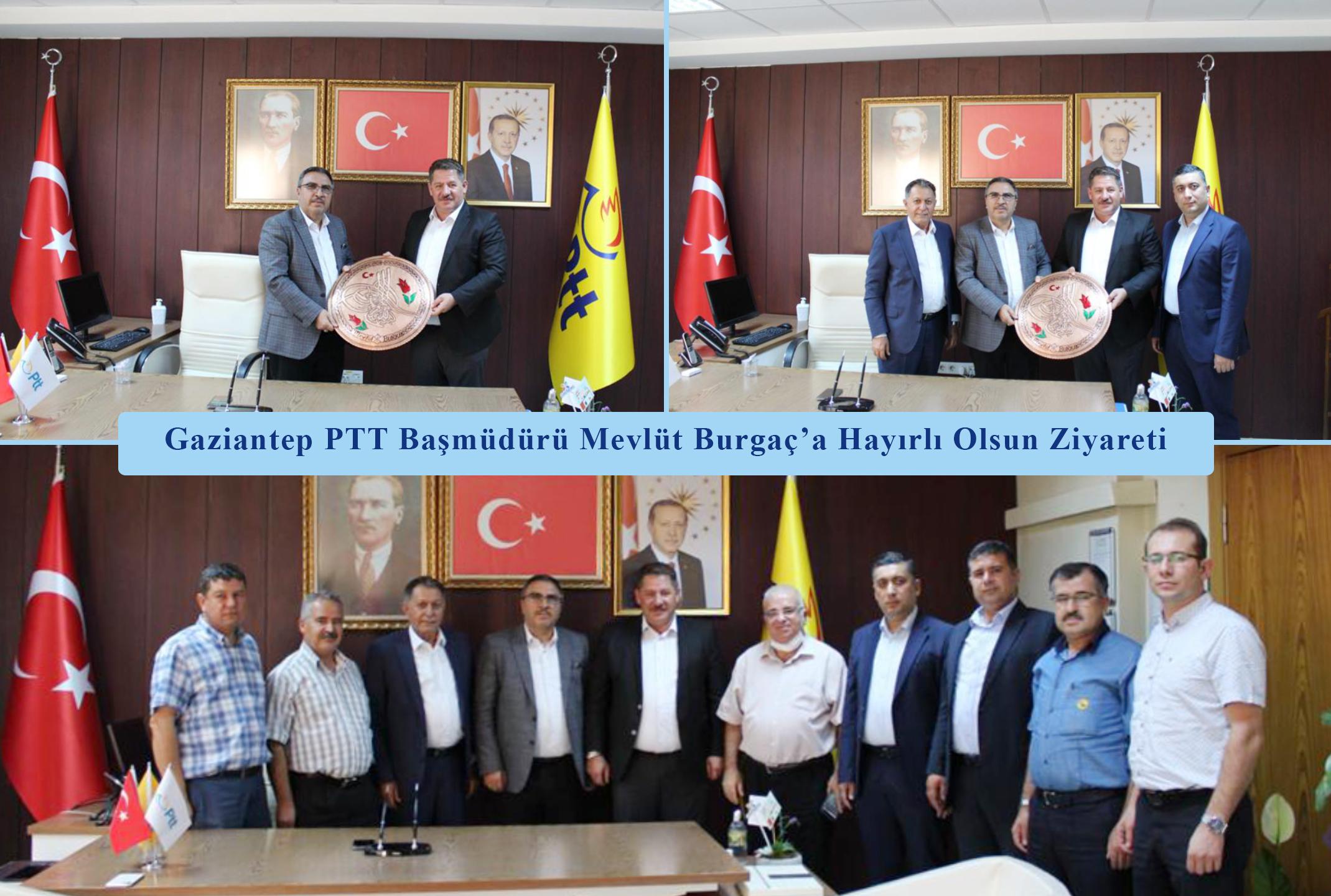 Gaziantep PTT Başmüdürü Mevlüt Burgaç'a Hayırlı Olsun Ziyareti