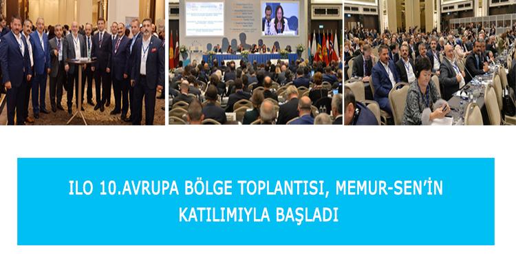 ILO 10.Avrupa Bölge Toplantısı, Memur-Sen'in Katılımıyla Başladı