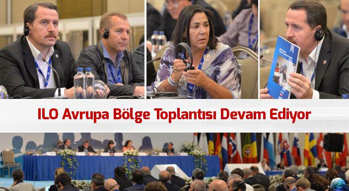 ILO Avrupa Bölge Toplantısı Devam Ediyor