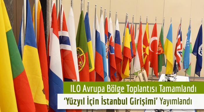 ILO Avrupa Bölge Toplantısı Tamamlandı