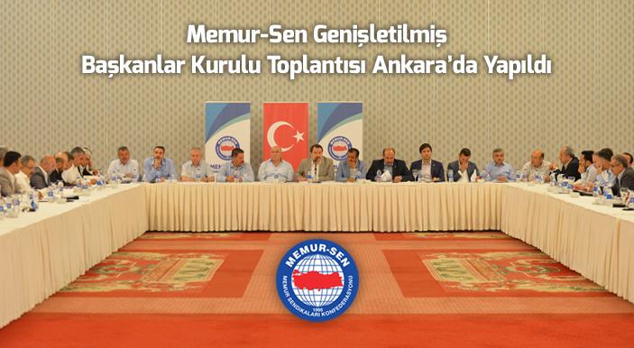 Memur-Sen Genişletilmiş Başkanlar Kurulu Toplantısı Ankara'da Yapıldı