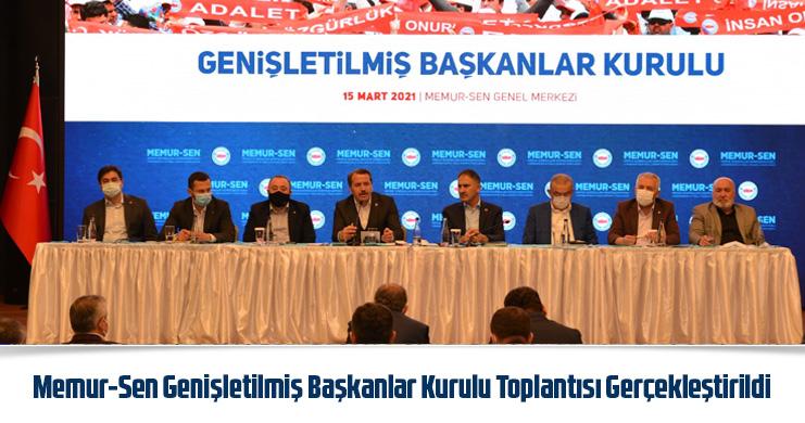Memur-Sen Genişletilmiş Başkanlar Kurulu Toplantısı Yapıldı
