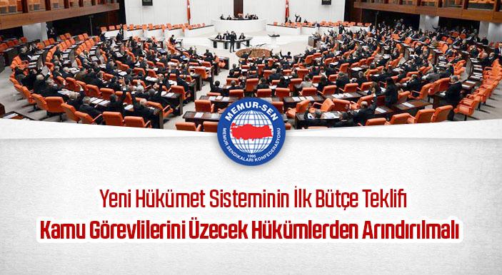 Yeni Hükümet Sisteminin İlk Bütçe Teklifi; Kamu Görevlilerini Üzecek Hükümlerden Arındırılmalı