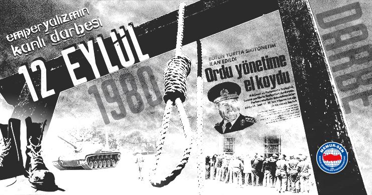12 Eylül Darbesi Emperyalist Bir Projedir