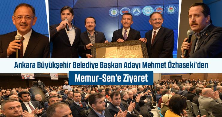 Ankara Büyükşehir Belediye Başkan Adayı Mehmet Özhaseki'den Memur-Sen'e Ziyaret