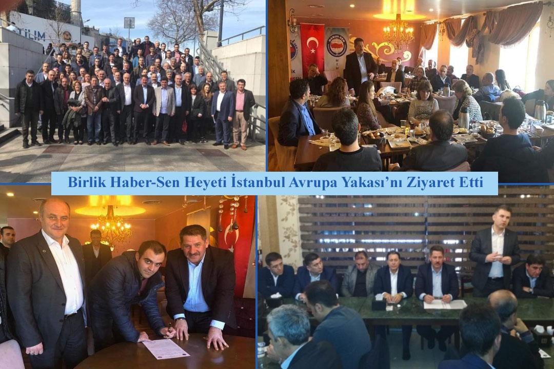 Birlik Haber-Sen Heyeti İstanbul Avrupa Yakası'nı Ziyaret Etti