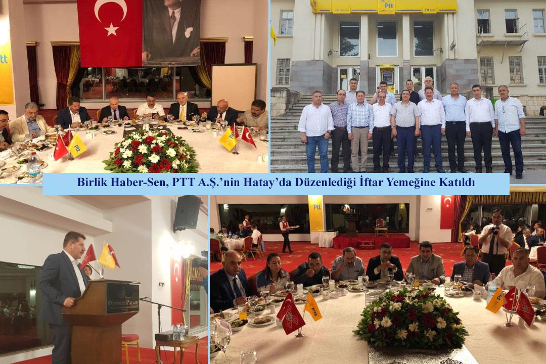 Birlik Haber-Sen, PTT A.Ş.'nin Hatay'da Düzenlediği İftar Yemeğine Katıldı