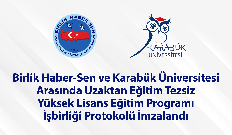 Birlik Haber-Sen ve Karabük Üniversitesi Arasında Eğitim Programı İşbirliği Protokolü İmzalandı