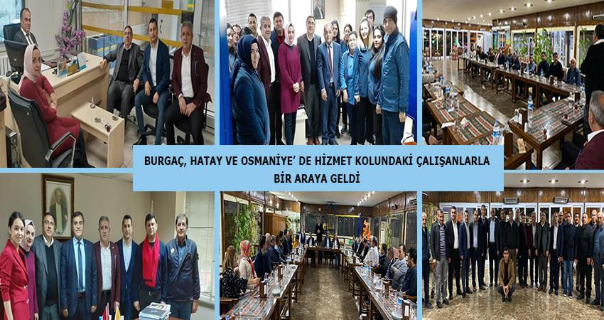 Burgaç, Hatay ve Osmaniye' De Hizmet Kolundaki Çalışanlarla Bir Araya Geldi