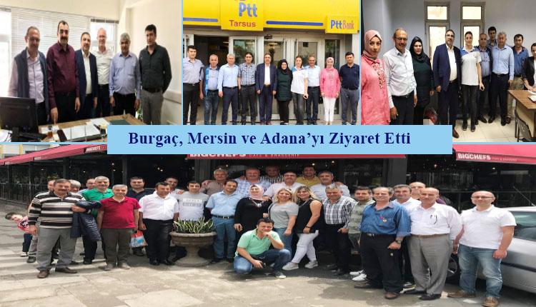 Burgaç, Mersin ve Adana'yı Ziyaret Etti