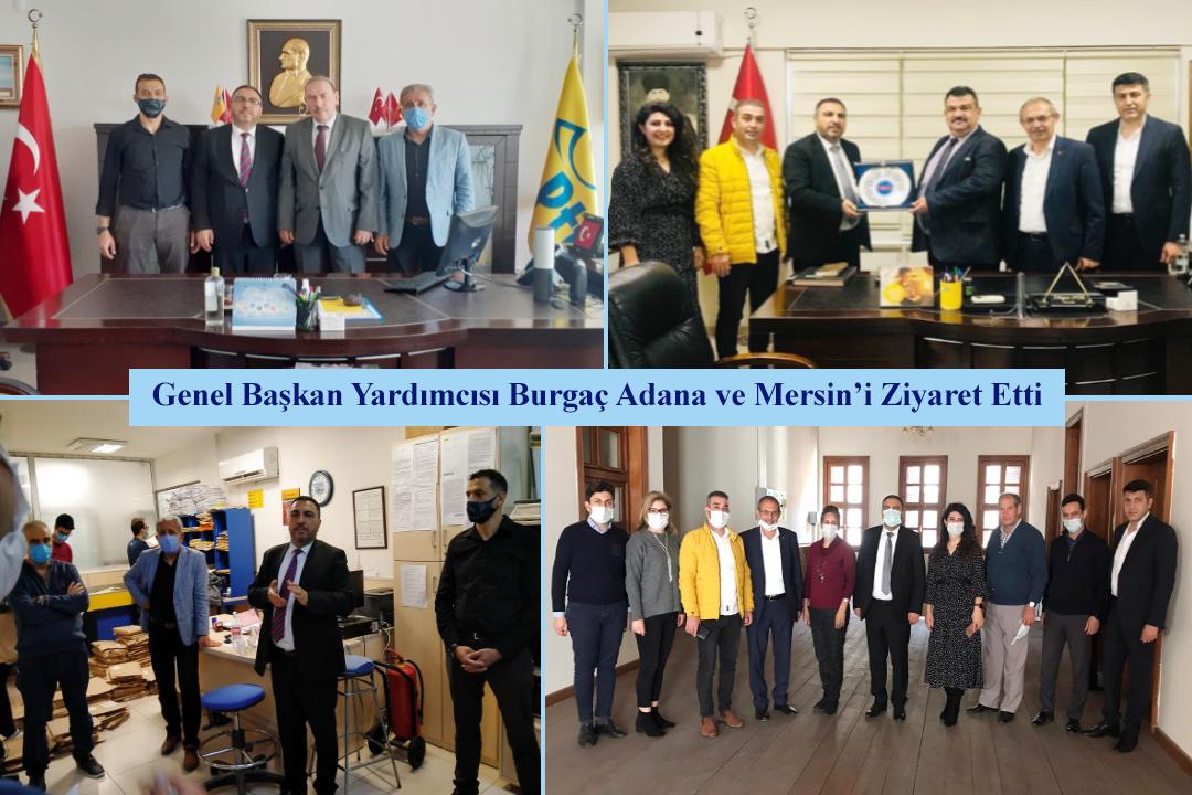 Genel Başkan Yardımcısı Burgaç Adana ve Mersin'i Ziyaret Etti
