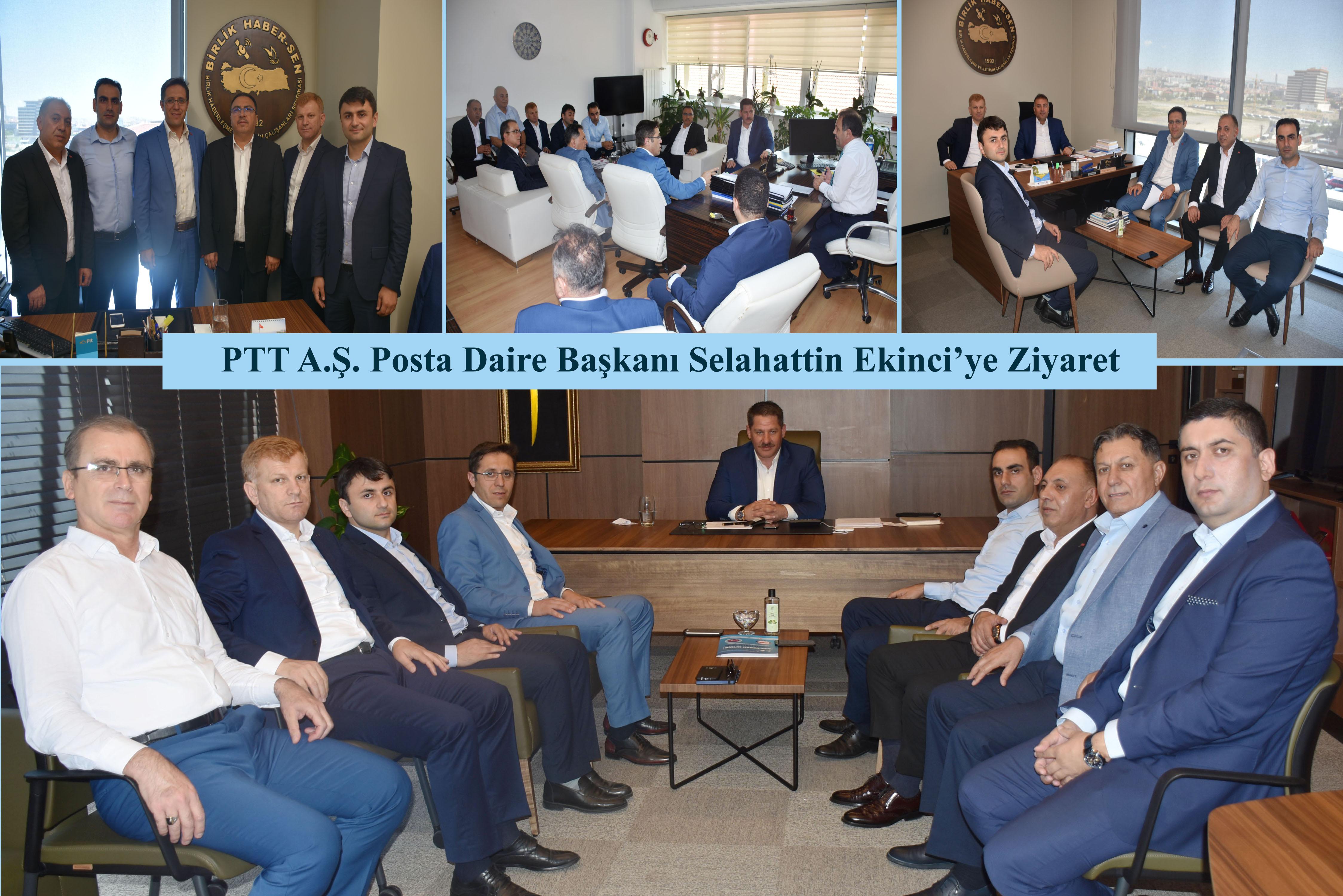 PTT A.Ş. Posta Daire Başkanı Selahattin Ekinci'ye Ziyaret