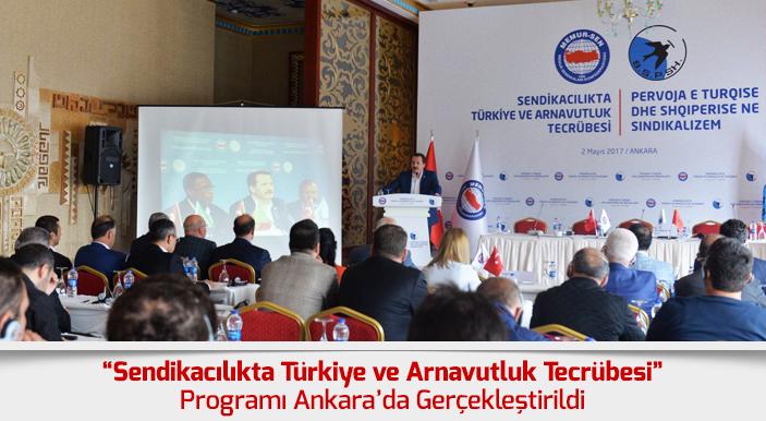 """""""Sendikacılıkta Türkiye ve Arnavutluk Tecrübesi"""" Programı Ankara'da Gerçekleştirildi"""