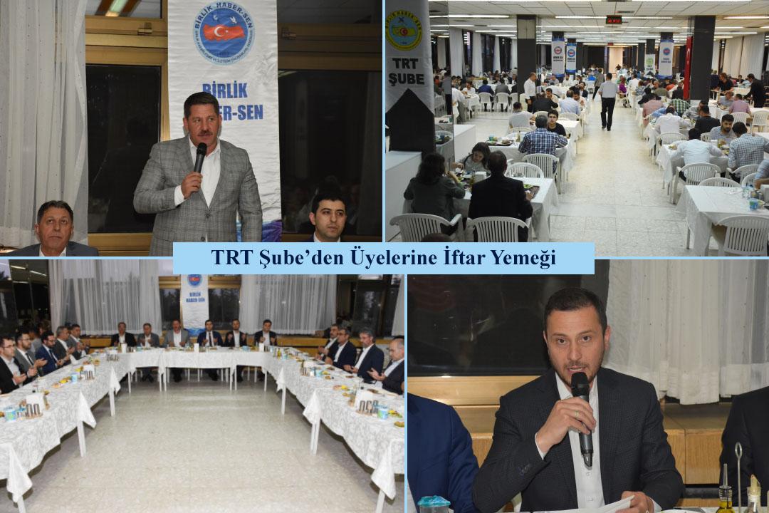 TRT Şube'den Üyelerine İftar Yemeği